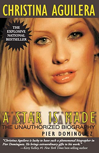 Christina Aguilera: A Star Is Made, the Unauthorized Biography