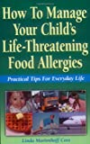 How to Manage Your Child's Life-Threatening Food Allergies