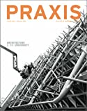 Praxis: Journal of Writing + Building, Issue 3: Housing Tactics by by Amanda Reeser (Editor), Ashley Schafer (Editor) (Paperback)