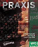 Praxis:Journal of Writing and Building, Issue 5: Architecture After Capitalism by Ashley Schafer, Amanda Reeser (Paperback)