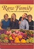 Raw Family A True Story of Awakening