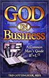 God in Business : A Common Man's Guide R7=UX
