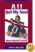 All But My Soul: Abuse Beyond Control