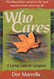 Who Cares: A Loving Guide for Caregivers