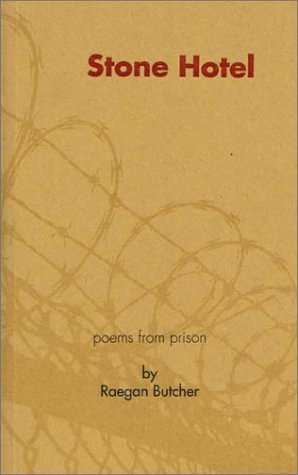 Stone Hotel: Poems From Prison, Butcher, Raegan