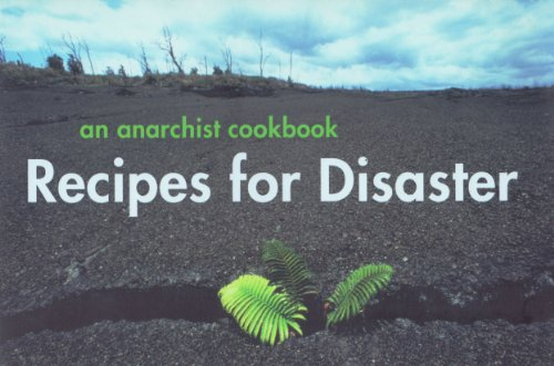 Recipes for Disaster: An Anarchist Cookbook, Crimethinc