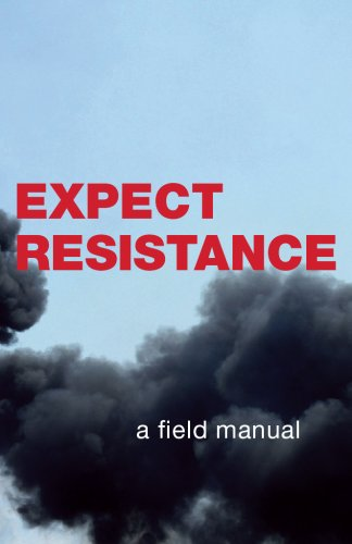 Expect Resistance: A Crimethink Field Manual, CrimethInc. Workers' Collective