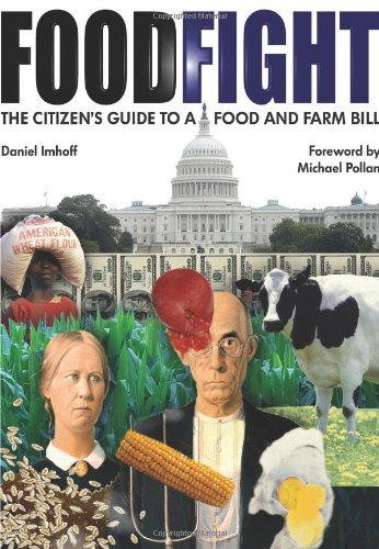 Food Fight: The Citizen's Guide to a Food and Farm Bill, Daniel Imhoff