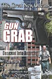 The Great New Orleans Gun Grab by Gordon Hutchinson and Todd Masson