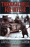 Through Hell for Hitler: A Dramatic First-Hand Account of Fighting With the Wehrmacht