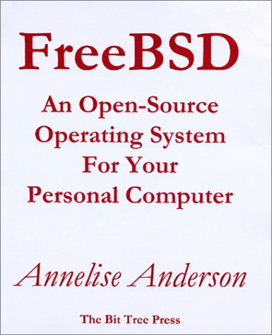 FreeBSD: An Open-Source Operating System for Your Personal Computer - Annelise Anderson