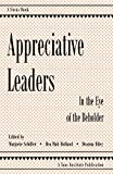 Appreciative Leaders: In the Eye of the Beholder [Paperback]