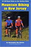 Mountain Biking in New Jersey: 45 Off-Road Rides in the Garden State (2003 edition)
