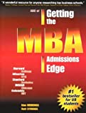 ABC of Getting the MBA Admissions Edge (US) (officially supported by McKinsey & Co. and Goldman Sachs)