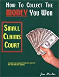 Small Claims Court: How To Collect The Money You Won