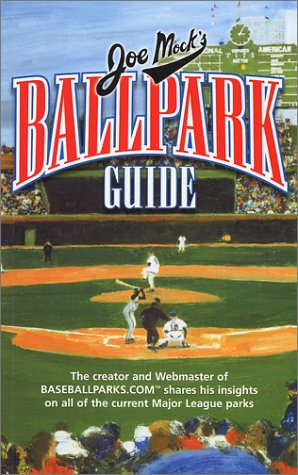 Joe Mock's Ballpark Guide