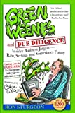 Buy Green Weenies and Due Diligence: Insider Business Jargon-Raw, Serious and Sometines Funny from Amazon
