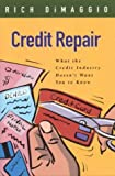 Buy Credit Repair: What the Credit Industry Doesn't Want You to Know from Amazon