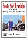 Route 66 Chronicles: Volume I Shadows of the Past Over Route 66 Arizona - New Mexico