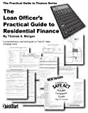 The Loan Officer\'s Practical Guide to Residential Finance