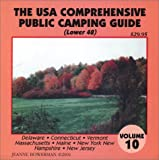 The U.S.A. Comprehensive Public Camping Guide (Lower 48), Vol. 10: Delaware, Connecticut, Vermont, Massachusetts, Main, New York, New Hampshire, New Jersey