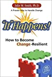 """It"" Happens! How to Become Change-Resilient"