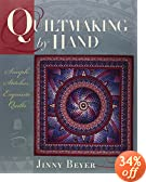 Quiltmaking by Hand : Simple Stitches, Exquisite Quilts
