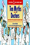 Ten Myths About Doctors