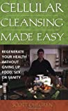 Cellular Cleansing Made Easy