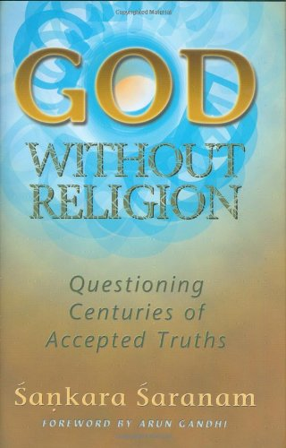 Buy the book God without Religion : Questioning Centuries of Accepted Truths by Sankara Saranam