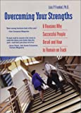 Buy Overcoming Your Strengths: 8 Reasons Why Successful People Derail and How to Remain on Track from Amazon
