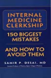 Internal Medicine Clerkship 150 Biggest Mistakes and How to Avoid Them