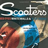 Scooters : Red Eyes, Whitewalls and Blue Smoke