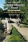 The Complete Grand Illinois Trail Guidebook: The Midwest's Biggest Outdoor Adventure