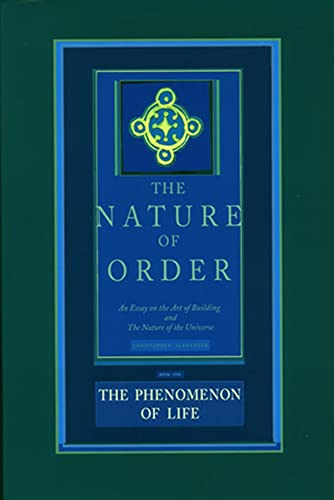 The Phenomenon of Life: The Nature of Order: Book 1