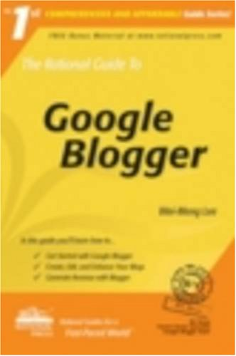 The Rational Guide to Google Blogger (Rational Guides), Wei-Meng Lee