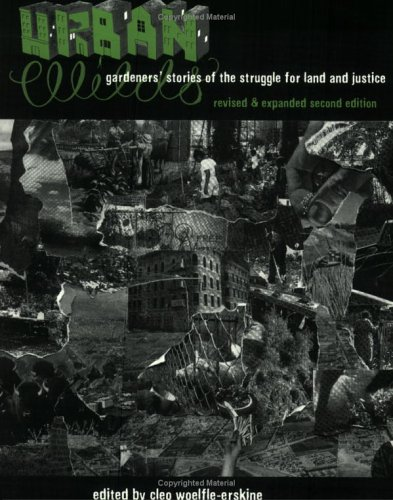 Urban Wilds: Gardener's Stories Of The Struggle For Land And Justice