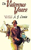 The Valorous Years by A. J. Cronin
