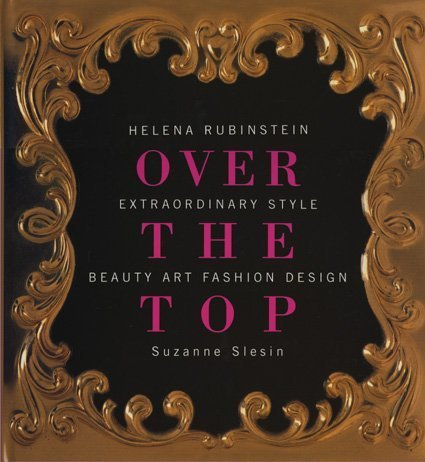 Helena Rubinstein: Over the Top