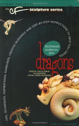 Dragons: The CF Polymer Clay Sculpture Series