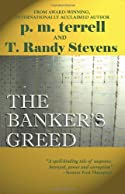 The Banker's Greed by p.m. terrell and T. Randy Stevens