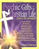 Psychic Gifts in the Christian Life: Tools to Connect