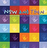 Now and Then: The Coolest Scrapbook for School-Aged Children