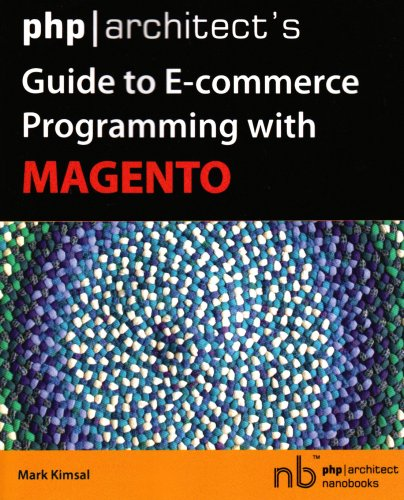 php/architect's Guide to E-Commerce Programming with Magento