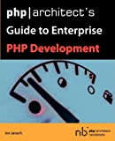 php|architect's Guide to Enterprise PHP Development