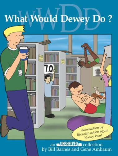 Unshelved: What Would Dewey Do? cover