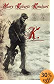 K. by  Mary Roberts Rinehart (Author), Marcella B. Parsons (Author) (Paperback - April 2003)