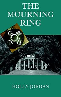 The Mourning Ring by Holly Jordan