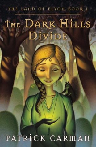 The Dark Hills Divide (The Land of Elyon, Book 1), Carman, Patrick