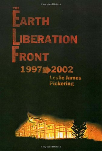 The Earth Liberation Front 1997-2002, Pickering, Leslie James